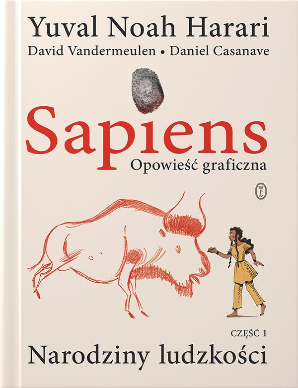 Yuval Noah Harari - Sapiens. Opowieść graficzna